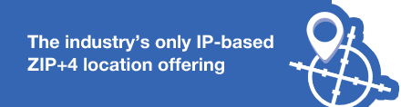 The industry's only IP-based ZIP+4 location offering